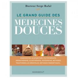 Le Grand Guide des Médecines Douce - Docteur Serge Rafal