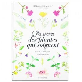 Les secrets des plantes qui soignent - Fabienne Millet