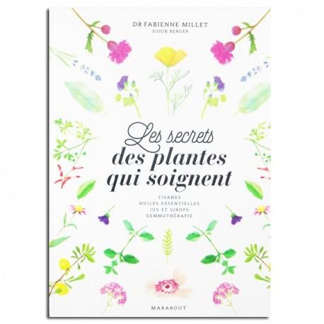Livre Les secrets des plantes qui soignent du Dr Fabienne Millet des éditions Marabout