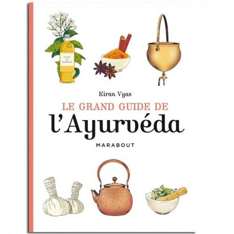 Le grand guide de l'Ayurvéda - Kiran Vyas