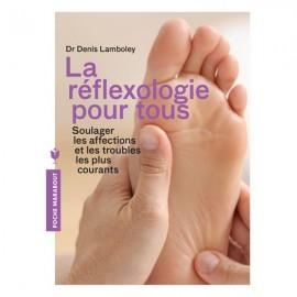 La Réflexologie pour tous - Dr Denis Lamboley