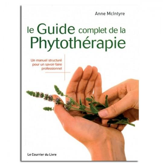 Le guide complet de la phytothérapie - Anne MCINTYRE