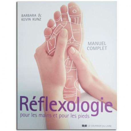 Réflexologie pour les mains et les pieds - Barbara KUNZ et Kevin KUNZ