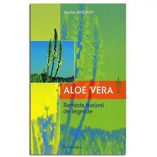 Aloe Vera, remède naturel de légende - Alasdair Barcroft