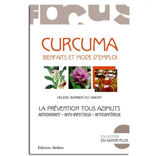 Curcuma : bienfaits et mode d'emploi - Hélène Barbier Du Vimont