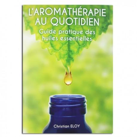 L'Aromathérapie au quotidien - Christian Eloy