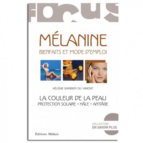 Mélanine : bienfaits et mode d'emploi - Hélène Barbier Du Vimont