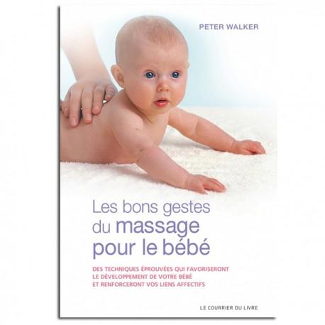 Les bons gestes du massage pour le bébé - Peter WALKER