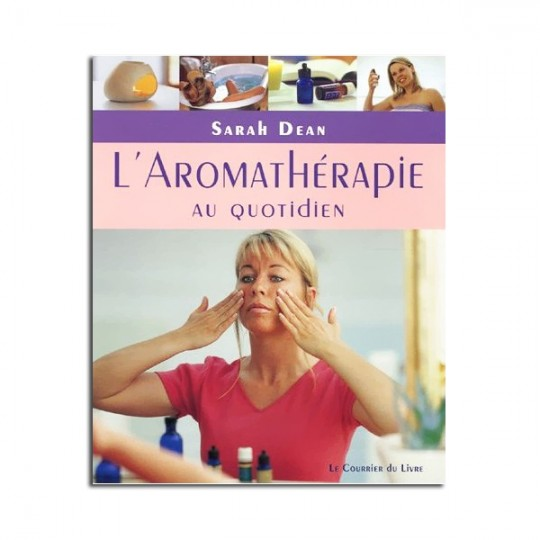 L'aromathérapie au quotidien - Sarah Dean