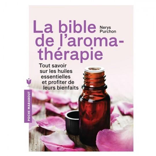 La Bible de l'Aromathérapie - Nerys Purchon