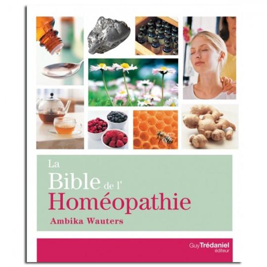 La Bible de l'Homéopathie - Ambika Wauters