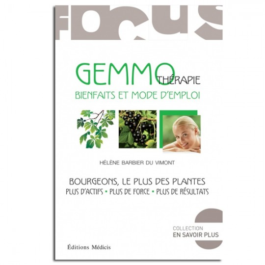 Gemmothérapie : bienfaits et mode d'emploi - Hélène Barbier Du Vimont