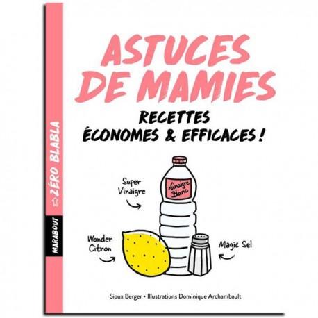 Zéro Blabla : Astuces de Mamies - Sioux Berger - Éditions Marabout