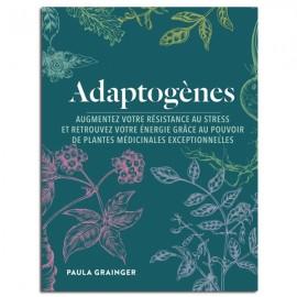 Adaptogènes : Plantes médicinales - Paula GRAINGER