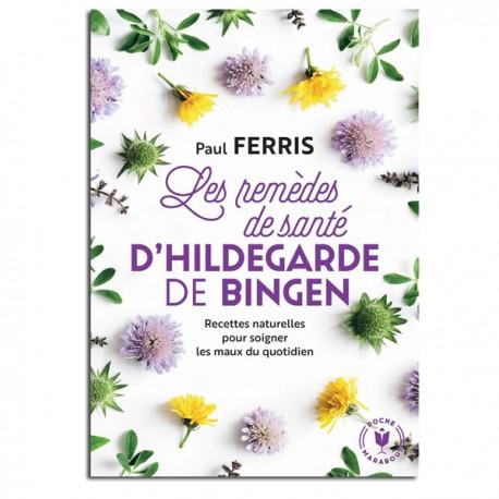 Les remèdes de santé d'Hildegarde de Bingen - Paul Ferris