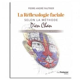 La réflexologie faciale selon la méthode Dien Chan - Pierre-André FAUTRIER